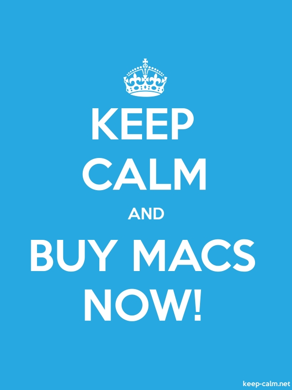 KEEP CALM AND BUY MACS NOW! - white/blue - Default (600x800)