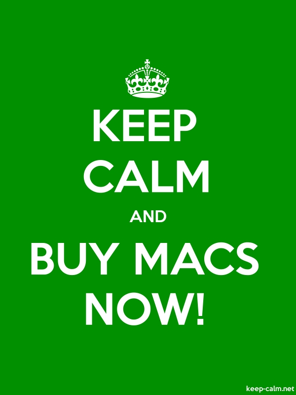 KEEP CALM AND BUY MACS NOW! - white/green - Default (600x800)