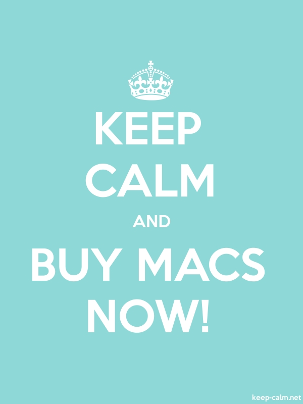 KEEP CALM AND BUY MACS NOW! - white/lightblue - Default (600x800)