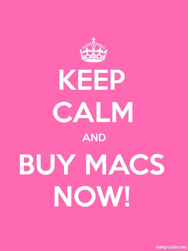 KEEP CALM AND BUY MACS NOW! - white/pink - Default (600x800)