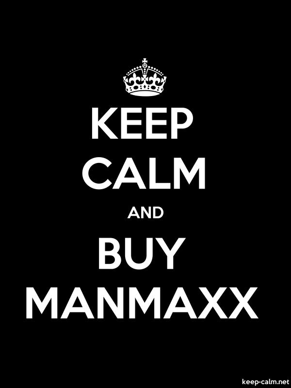 KEEP CALM AND BUY MANMAXX - white/black - Default (600x800)