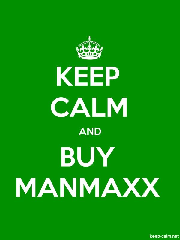 KEEP CALM AND BUY MANMAXX - white/green - Default (600x800)