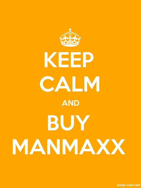 KEEP CALM AND BUY MANMAXX - white/orange - Default (600x800)