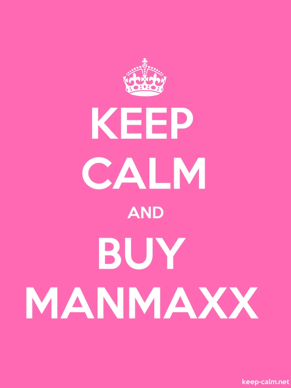KEEP CALM AND BUY MANMAXX - white/pink - Default (600x800)