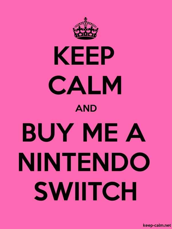 KEEP CALM AND BUY ME A NINTENDO SWIITCH - black/pink - Default (600x800)