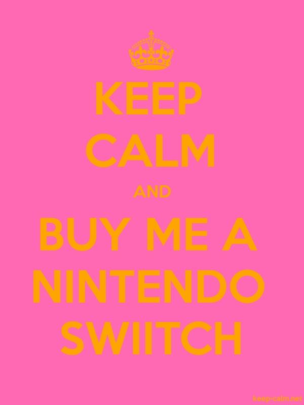 KEEP CALM AND BUY ME A NINTENDO SWIITCH - orange/pink - Default (600x800)