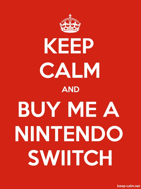 KEEP CALM AND BUY ME A NINTENDO SWIITCH - white/red - Default (600x800)