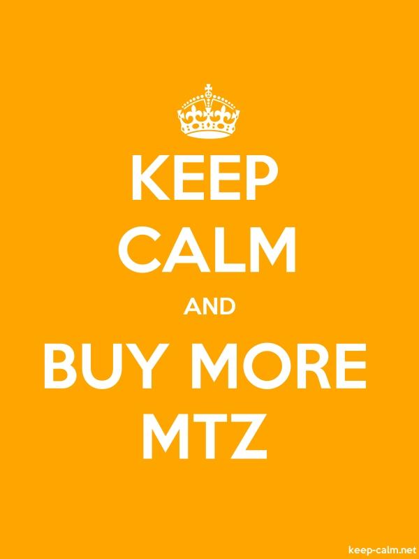 KEEP CALM AND BUY MORE MTZ - white/orange - Default (600x800)