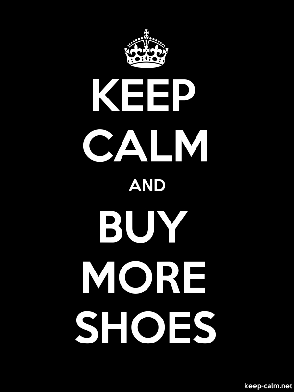 KEEP CALM AND BUY MORE SHOES - white/black - Default (600x800)