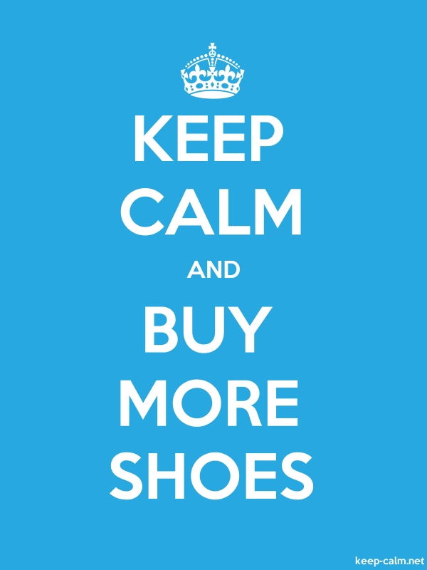 KEEP CALM AND BUY MORE SHOES - white/blue - Default (600x800)