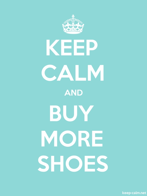 KEEP CALM AND BUY MORE SHOES - white/lightblue - Default (600x800)