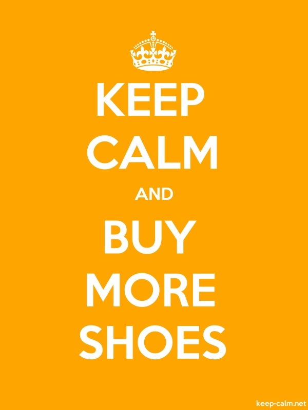 KEEP CALM AND BUY MORE SHOES - white/orange - Default (600x800)