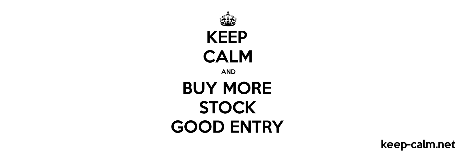 Keep Calm And Buy More Stock Good Entry Keep Calm Net