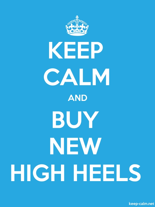 KEEP CALM AND BUY NEW HIGH HEELS - white/blue - Default (600x800)