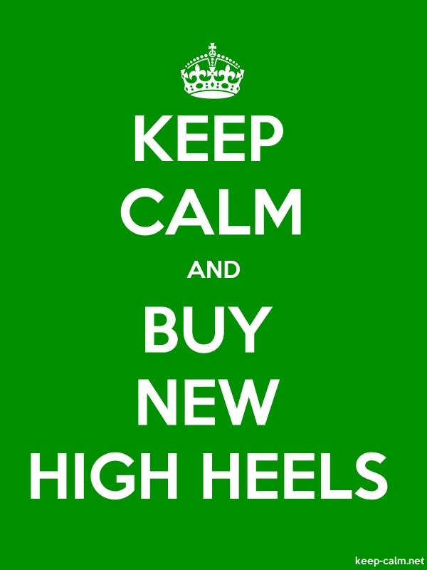 KEEP CALM AND BUY NEW HIGH HEELS - white/green - Default (600x800)