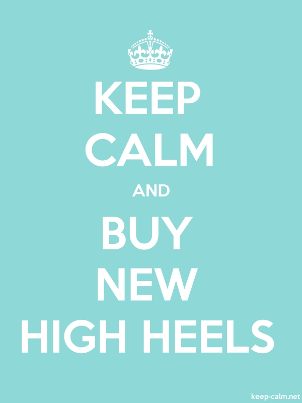 KEEP CALM AND BUY NEW HIGH HEELS - white/lightblue - Default (600x800)