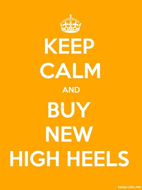 KEEP CALM AND BUY NEW HIGH HEELS - white/orange - Default (600x800)