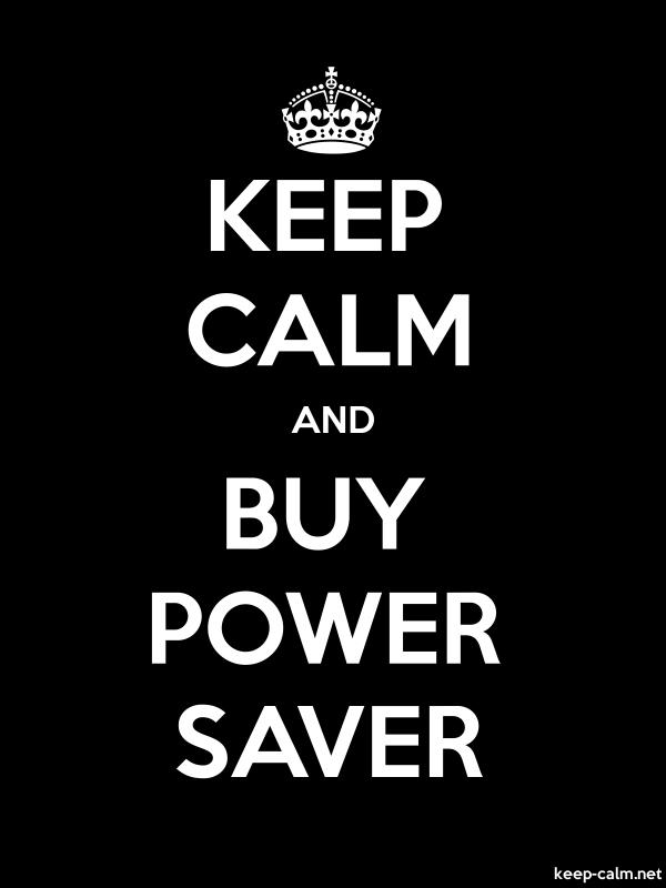 KEEP CALM AND BUY POWER SAVER - white/black - Default (600x800)