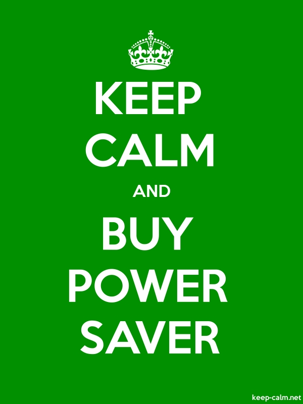 KEEP CALM AND BUY POWER SAVER - white/green - Default (600x800)