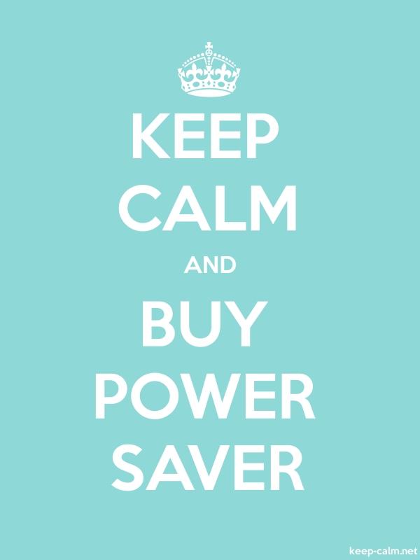 KEEP CALM AND BUY POWER SAVER - white/lightblue - Default (600x800)
