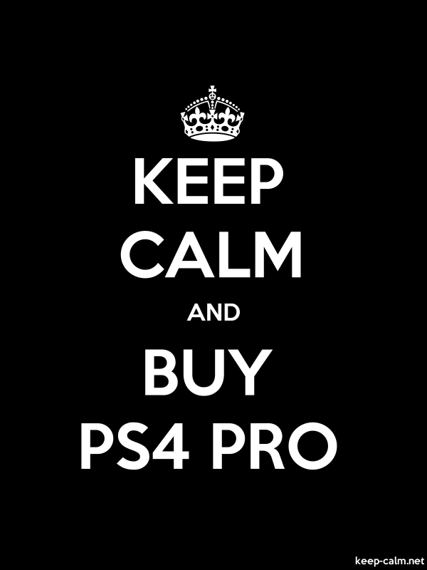 KEEP CALM AND BUY PS4 PRO - white/black - Default (600x800)