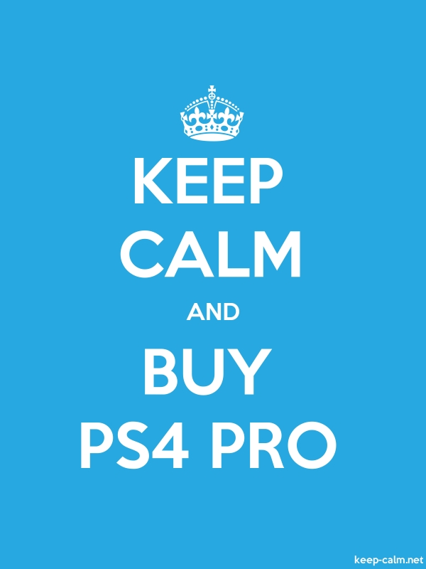 KEEP CALM AND BUY PS4 PRO - white/blue - Default (600x800)