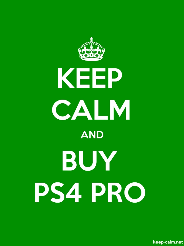KEEP CALM AND BUY PS4 PRO - white/green - Default (600x800)