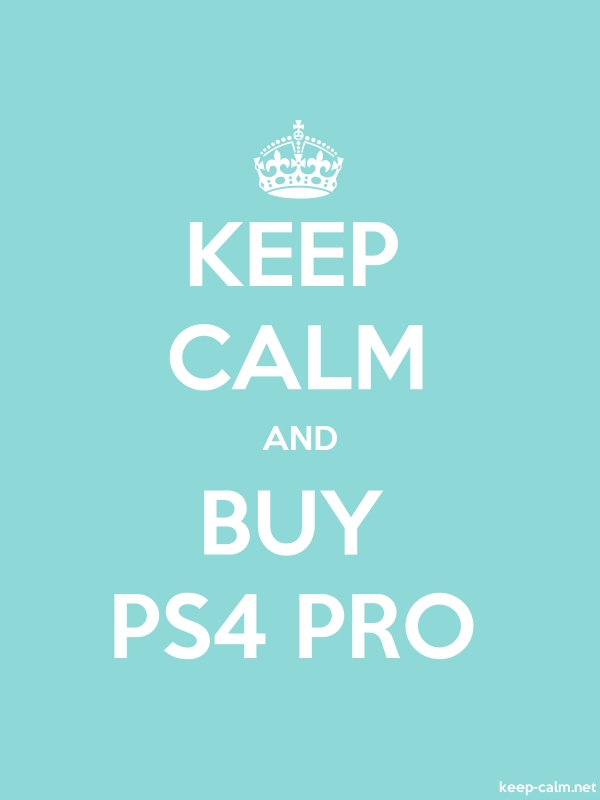 KEEP CALM AND BUY PS4 PRO - white/lightblue - Default (600x800)