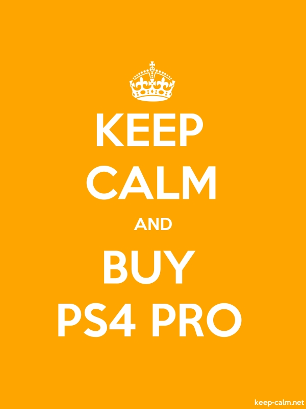 KEEP CALM AND BUY PS4 PRO - white/orange - Default (600x800)