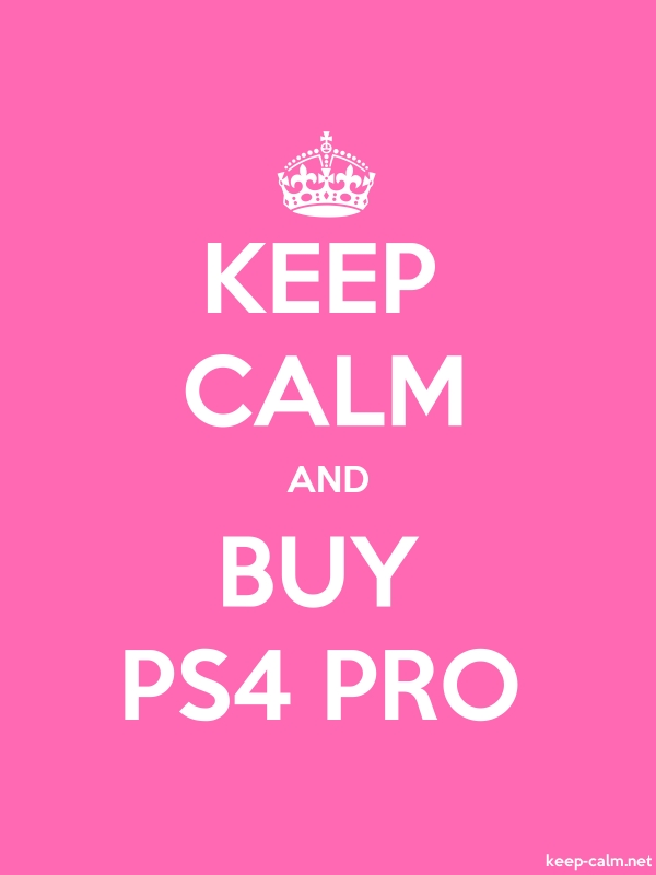 KEEP CALM AND BUY PS4 PRO - white/pink - Default (600x800)