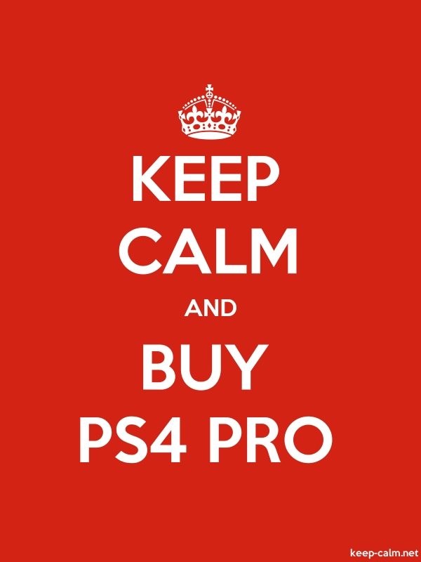 KEEP CALM AND BUY PS4 PRO - white/red - Default (600x800)