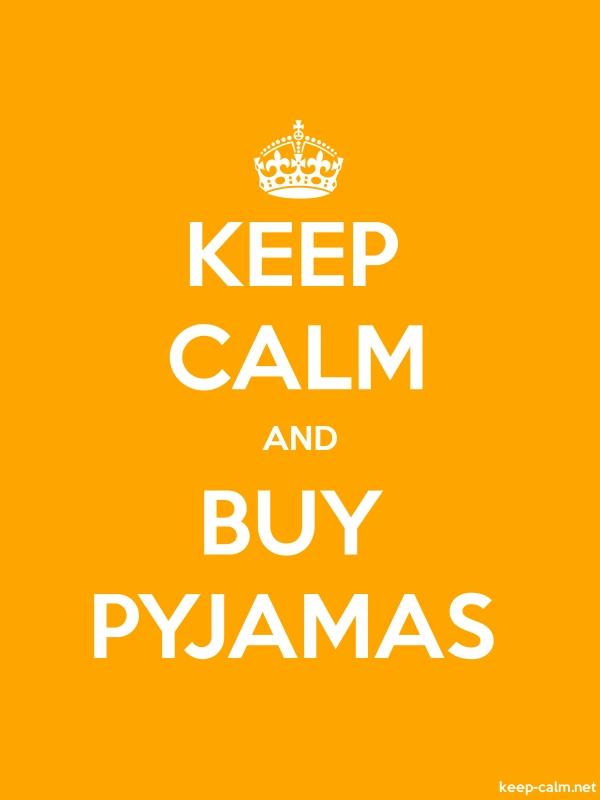 KEEP CALM AND BUY PYJAMAS - white/orange - Default (600x800)