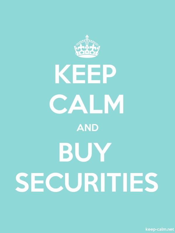 KEEP CALM AND BUY SECURITIES - white/lightblue - Default (600x800)