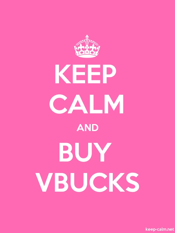 KEEP CALM AND BUY VBUCKS - white/pink - Default (600x800)