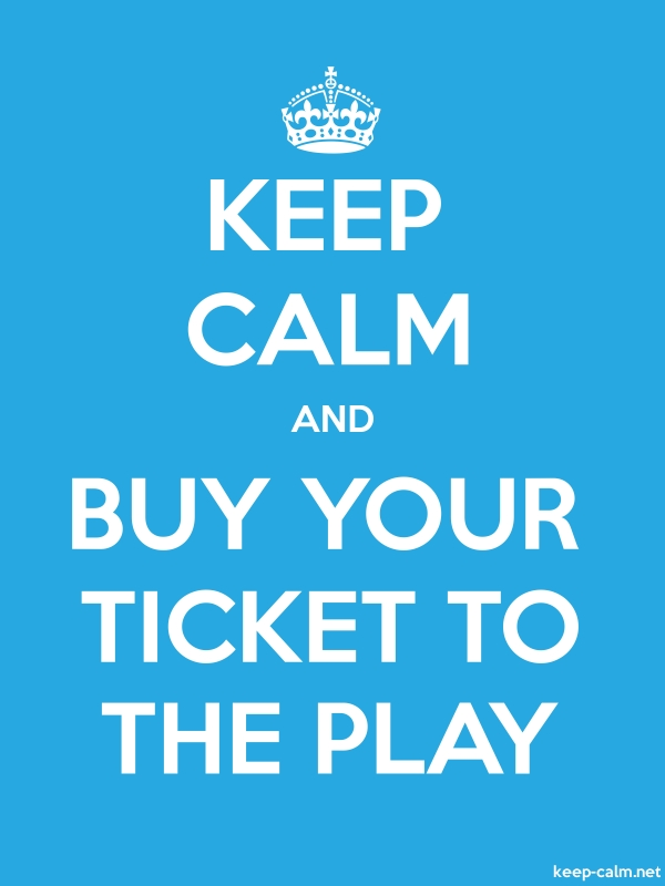 KEEP CALM AND BUY YOUR TICKET TO THE PLAY - white/blue - Default (600x800)