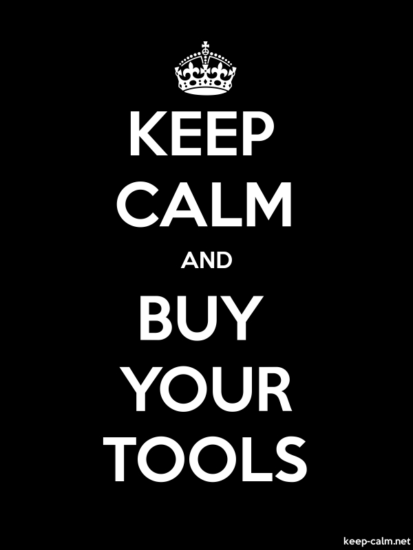KEEP CALM AND BUY YOUR TOOLS - white/black - Default (600x800)