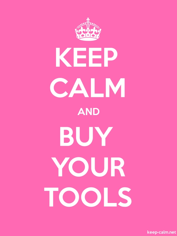 KEEP CALM AND BUY YOUR TOOLS - white/pink - Default (600x800)