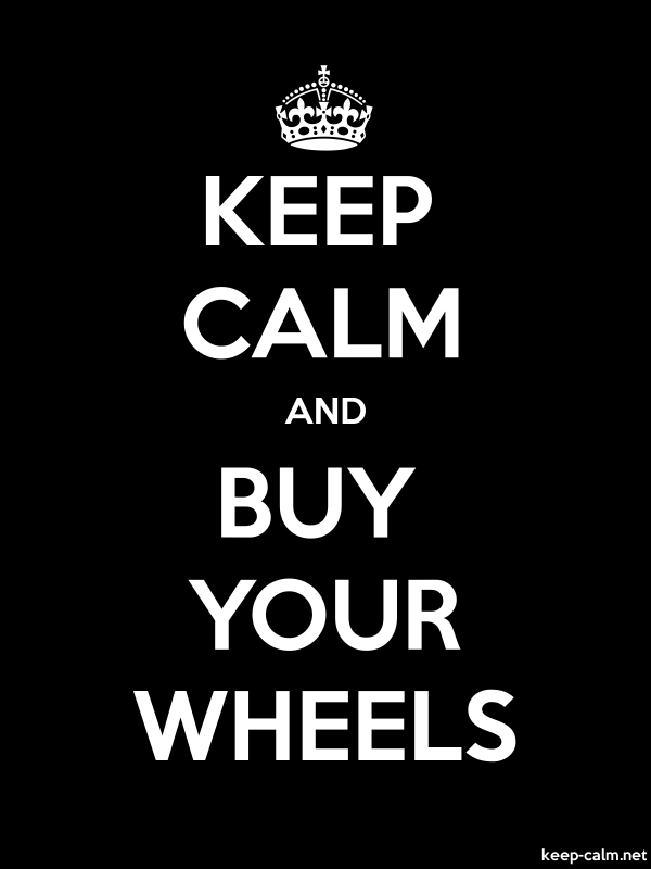 KEEP CALM AND BUY YOUR WHEELS - white/black - Default (600x800)