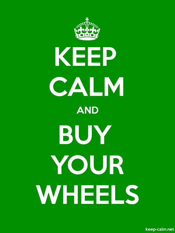 KEEP CALM AND BUY YOUR WHEELS - white/green - Default (600x800)