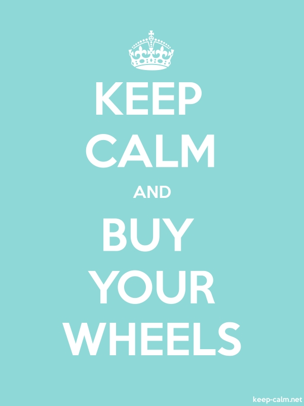 KEEP CALM AND BUY YOUR WHEELS - white/lightblue - Default (600x800)