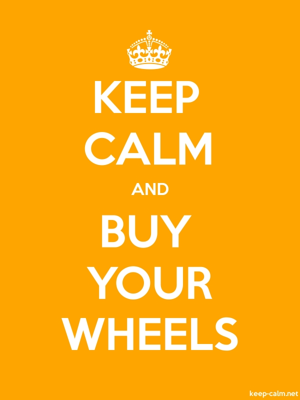 KEEP CALM AND BUY YOUR WHEELS - white/orange - Default (600x800)