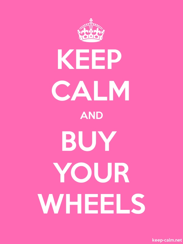 KEEP CALM AND BUY YOUR WHEELS - white/pink - Default (600x800)