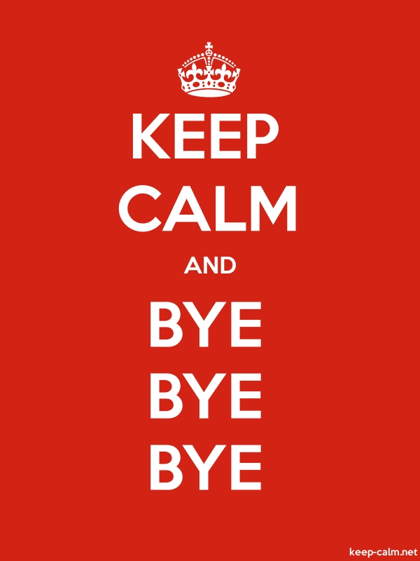KEEP CALM AND BYE BYE BYE - white/red - Default (600x800)