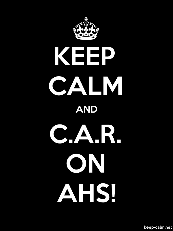 KEEP CALM AND C.A.R. ON AHS! - white/black - Default (600x800)