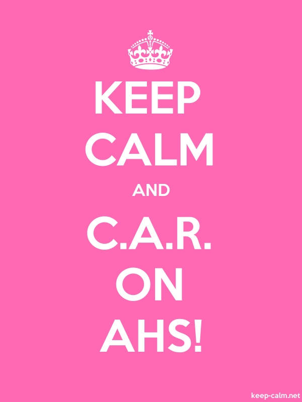 KEEP CALM AND C.A.R. ON AHS! - white/pink - Default (600x800)