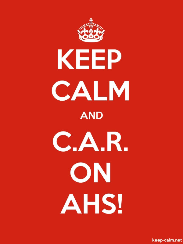 KEEP CALM AND C.A.R. ON AHS! - white/red - Default (600x800)
