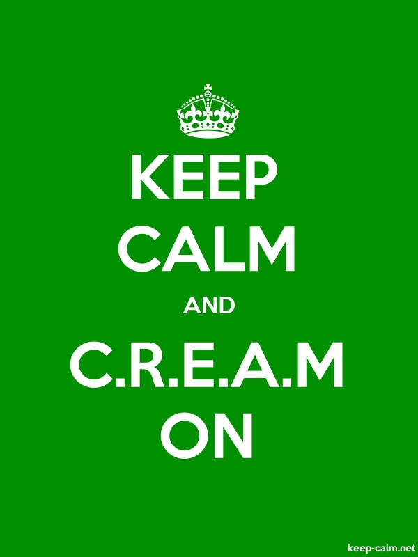 KEEP CALM AND C.R.E.A.M ON - white/green - Default (600x800)