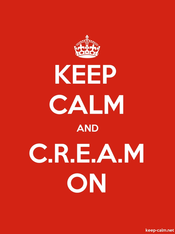 KEEP CALM AND C.R.E.A.M ON - white/red - Default (600x800)