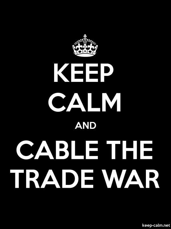 KEEP CALM AND CABLE THE TRADE WAR - white/black - Default (600x800)