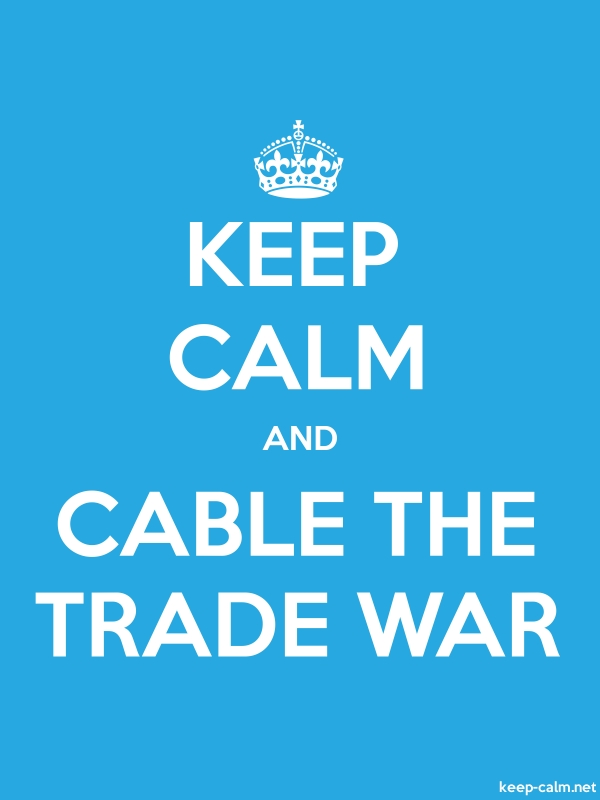 KEEP CALM AND CABLE THE TRADE WAR - white/blue - Default (600x800)